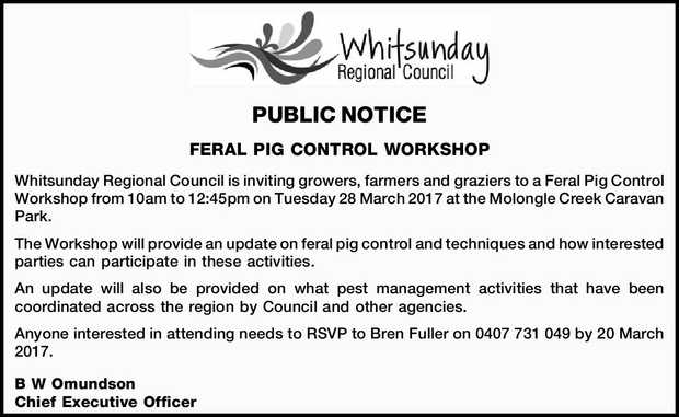 PUBLIC NOTICE FERAL PIG CONTROL WORKSHOP Whitsunday Regional Council is inviting growers, farmers...