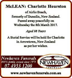 McLEAN: Charlotte Hourston of Airlie Beach, formerly of Dunedin, New Zealand. Passed away peacefully...