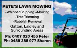 PETE'S LAWN MOWING ~Whipper Snipping ~Mowing ~Tree Trimming ~Rubbish Removal Gatton, Laidle...