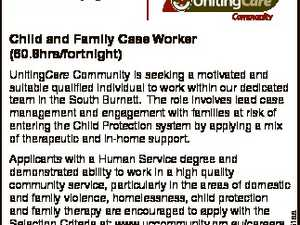 www.uccommunity.org.au Child and Family Case Worker (60.8hrs/fortnight) UnitingCare Community is seeking a motivated and suitable qualified individual to work within our dedicated team in the South Burnett. The role involves lead case management and engagement with families at risk of entering the Child Protection system ...