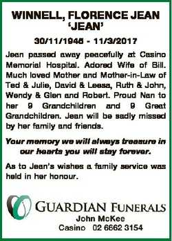 WINNELL, FLORENCE JEAN `JEAN' 30/11/1945 - 11/3/2017 Jean passed away peacefully at Casino Memor...