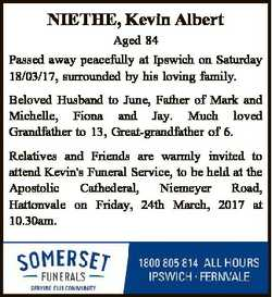 NIETHE, Kevin Albert Aged 84 Passed away peacefully at Ipswich on Saturday 18/03/17, surrounded by h...