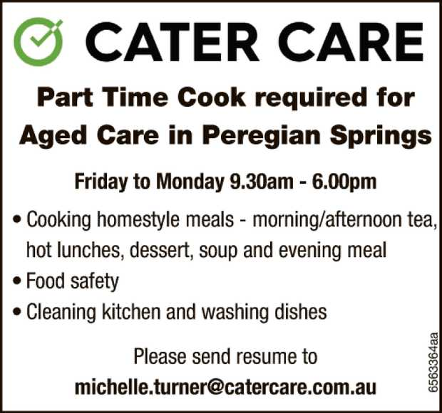 Part Time Cook required for Aged Care in Peregian Springs   Friday to Monday 9.30am - 6.00pm...