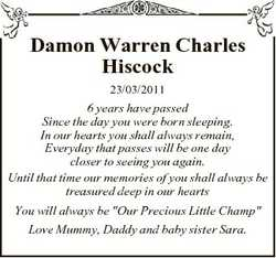 Damon Warren Charles Hiscock 23/03/2011 6 years have passed Since the day you were born sleeping. In...