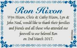 6563399aa Ron Hixon Wyn Hixon, Chris & Cathy Hixon, Lyn & John Neal, would like to thank the...