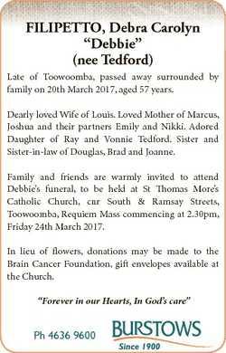 "FILIPETTO, Debra Carolyn ""Debbie"" (nee Tedford) Late of Toowoomba, passed away surrounded..."