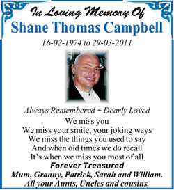 In Loving Memory Of Shane Thomas Campbell 16-02-1974 to 29-03-2011 Always Remembered ~ Dearly Lov...