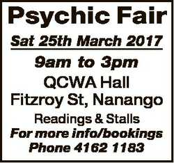 Psychic Fair Sat 25th March 2017 9am to 3pm QCWA Hall Fitzroy St, Nanango Readings & Stalls For...