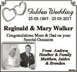 Golden Wedding 25-03-1967 - 25-03-2017 Reginald & Mary Walker Congratulations Mum & Dad on y...