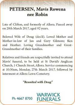 PETERSEN, Mavis Rowena nee Robin Late of Clifton, and formerly of Allora. Passed away on 20th March...