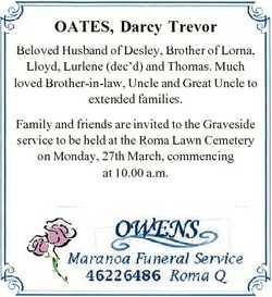 OATES, Darcy Trevor Beloved Husband of Desley, Brother of Lorna, Lloyd, Lurlene (dec'd) and Thom...