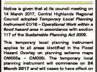 Sustainable Planning Act 2009 ADOPTION OF TEMPORARY LOCAL PLANNING INSTRUMENT 01/2016 - OPERATIONAL WORK WITHIN A FLOOD HAZARD AREA Notice is given that at its council meeting on 14 March 2017, Central Highlands Regional Council adopted Temporary Local Planning Instrument 01/16 - Operational Work within a flood hazard area in ...