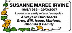 SUSANNE MAREE IRVINE   19/5/1963 ~ 29/3/2007   Loved and sadly missed everyday   Alwa...