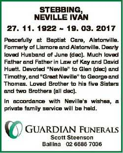 STEBBING, NEVILLE IVAN 27. 11. 1922  19. 03. 2017 Peacefully at Baptist Care, Alstonville. Formerly...