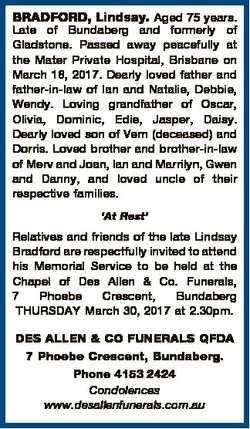 BRADFORD, Lindsay. Aged 75 years. Late of Bundaberg and formerly of Gladstone. Passed away peacefull...