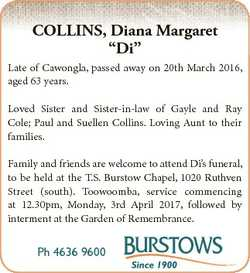 "COLLINS, Diana Margaret ""Di"" Late of Cawongla, passed away on 20th March 2016, aged 63 yea..."