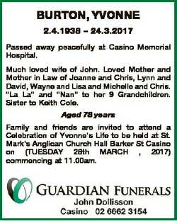 BURTON, YVONNE 2.4.1938 - 24.3.2017 Passed away peacefully at Casino Memorial Hospital. Much loved w...
