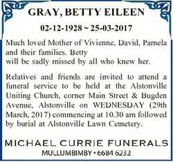 GRAY, BETTY EILEEN 02-12-1928  25-03-2017 Much loved Mother of Vivienne, David, Pamela and their fam...