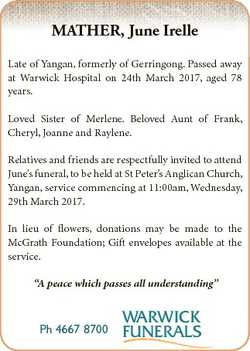 MATHER, June Irelle Late of Yangan, formerly of Gerringong. Passed away at Warwick Hospital on 24th...