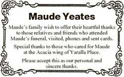 Maude Yeates Maude's family wish to offer their heartful thanks to those relatives and friends w...
