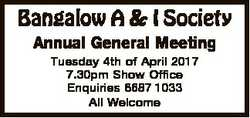 Bangalow A & I Society Annual General Meeting Tuesday 4th of April 2017 7.30pm Show Office Enqui...