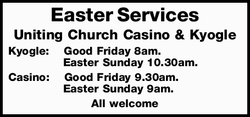 Easter Services   Uniting Church Casino & Kyogle   Kyogle:Good Friday 8am. East Sunda...