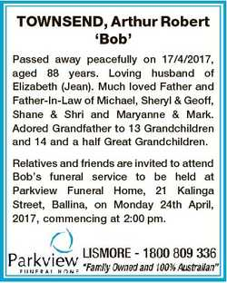 TOWNSEND, Arthur Robert `Bob' Passed away peacefully on 17/4/2017, aged 88 years. Loving husband...