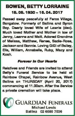 BOWEN, BETTY LORRAINE 18. 08. 1930  16. 04. 2017 Passed away peacefully at Feros Village, Bangalow....