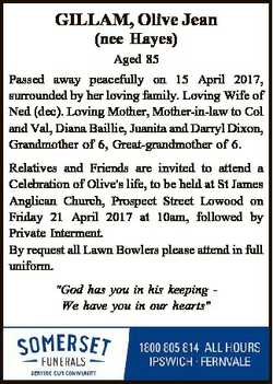 GILLAM, Olive Jean (nee Hayes) Aged 85 Passed away peacefully on 15 April 2017, surrounded by her lo...