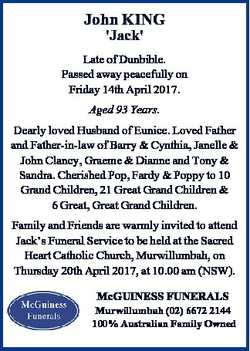 John KING 'Jack' Late of Dunbible. Passed away peacefully on Friday 14th April 2017. Aged 93...