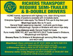 RICHERS TRANSPORT REQUIRE SEMI-TRAILER & B-DOUBLE DRIVERS Shorthaul: Dave Johnson on 07 4121 435...