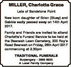MILLER, Charlotte Grace Late of Sandstone Point New born daughter of Brian (Bluey) and Gabbie sadly...