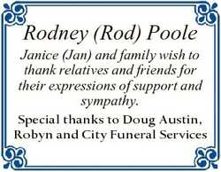 Rodney (Rod) Poole Janice (Jan) and family wish to thank relatives and friends for their expressions...