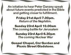 An ivitation to hear Peter Danzey speak about future events predicted in the Bible and getting close...