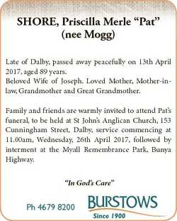 "SHORE, Priscilla Merle ""Pat"" (nee Mogg) Late of Dalby, passed away peacefully on 13th Apri..."
