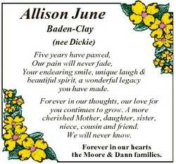 Allison June Baden-Clay (nee Dickie) Five years have passed, Our pain will never fade, Your endearin...