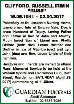 "CLIFFORD, RUSSELL IRWIN ""RUSS"" 15.06.1941  02.04.2017 Peacefully at St. Joseph's Nursi..."