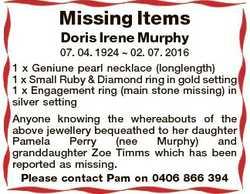 Missing Items Doris Irene Murphy 07. 04. 1924  02. 07. 2016 1 x Geniune pearl necklace (longlength)...