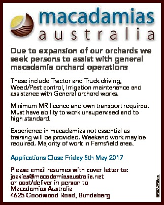 Due to expansion of our orchards we seek persons to assist with general macadamia orchard operati...