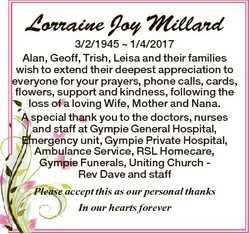 Lorraine Joy Millard 3/2/1945  1/4/2017 Alan, Geoff, Trish, Leisa and their families wish to extend...