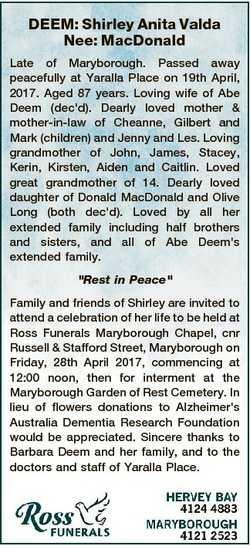 DEEM: Shirley Anita Valda Nee: MacDonald Late of Maryborough. Passed away peacefully at Yaralla Plac...