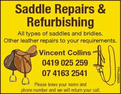 Saddle Repairs & Refurbishing All types of saddles and bridles. Other leather repairs to your re...