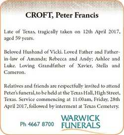 CROFT, Peter Francis Late of Texas, tragically taken on 12th April 2017, aged 59 years. Beloved Husb...