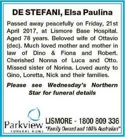 DE STEFANI, Elsa Paulina Passed away peacefully on Friday, 21st April 2017, at Lismore Base Hospital...