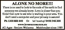 ALONE NO MORE!!! There is no need to look to the ends of the earth to find someone we already know....