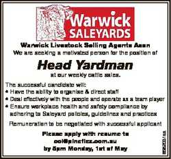 Warwick Livestock Selling Agents Assn We are seeking a motivated person for the position of Head Yar...