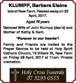 KLUMPP, Barbara Elaine late of New Farm. Passed away on 22 April, 2017. Aged 76 years Beloved Wife o...