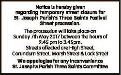 Notice is hereby given regarding temporary street closure for St. Joseph Parish's Three Saints F...