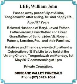 LEE, William John Passed away peacefully at Alkira, Toogoolawah after a long, full and happy life. A...