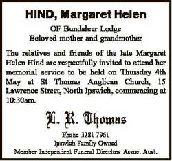 HIND, Margaret Helen OF Bundaleer Lodge Beloved mother and grandmother The relatives and friends of...